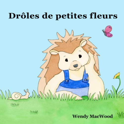 Drôles de petites fleurs (French Edition)