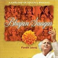 Bhajan Saagar - A Garland Of Soulful Bhajans By Pandit...
