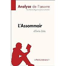 L'Assommoir d'Émile Zola (Analyse de l'oeuvre): Comprendre la littérature avec lePetitLittéraire.fr (Fiche de lecture) (French Edition)