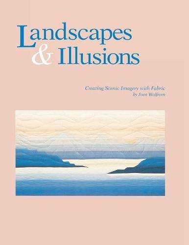 Landscape Quilting Fabric (Landscapes & Illusions: Creating Scenic Imagery in Fabric)