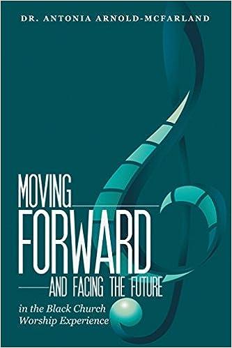 Utorrent Español Descargar Moving Forward And Facing The Future: In The Black Church Worship Experience Epub En Kindle