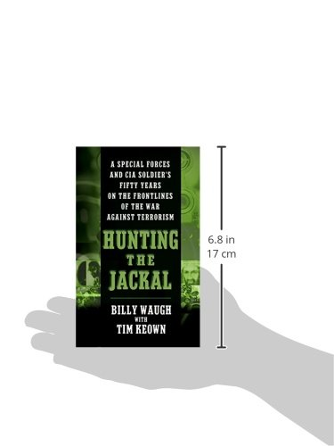 Hunting the Jackal A Special Forces and CIA Soldiers Fifty Years on the Frontlines of the War Against Terrorism