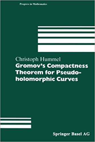 Book Gromov's Compactness Theorem for Pseudo-holomorphic Curves (Progress in Mathematics) by Christoph Hummel (2012-10-15)