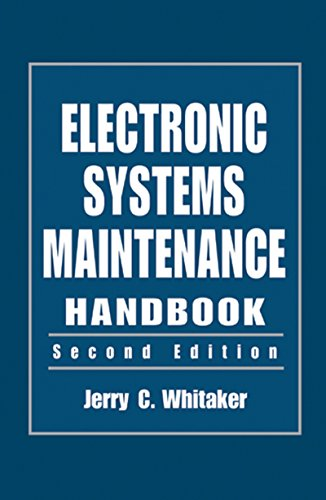 Electronic Systems Maintenance Handbook, Second Edition (Electronics Handbook Series) Pdf