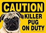 Caution Killer Pug on Duty Sign