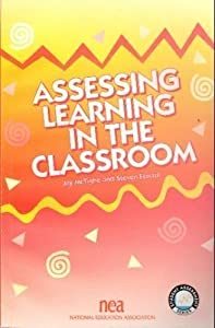 Assessing Learning in the Classroom (Student Assessment Series)
