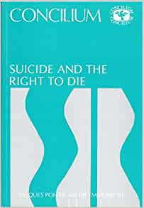 Concilium 179 suicide and the right to die jacques pohier for Dietmar mieth