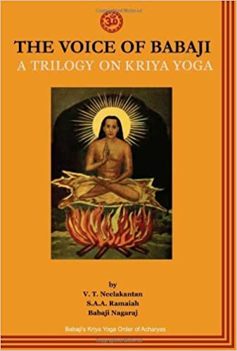 The Voice of Babaji A Trilogy on Kriya Yoga by V. T. ...