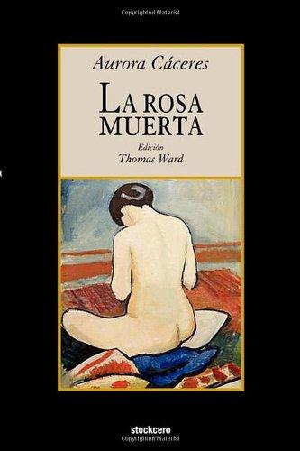 La rosa muerta (Spanish Edition) [Aurora Caceres] (Tapa Blanda)