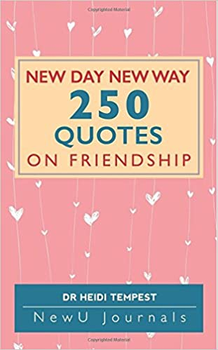 new day new way quotes on friendship amazon co uk dr heidi
