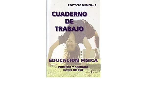 Proyecto Olimpia, educación física, 1 ESO. Cuaderno de ...