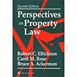 Perspectives on Property Law, Ellickson, Robert C. and Rose, Carol Marguerite, 0316231576