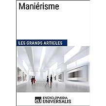 Maniérisme: Les Grands Articles d'Universalis (French Edition)