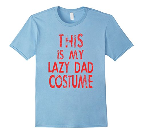 Last Minute Mom And Baby Costumes (Mens This is My Lazy Dad Last Minute Costume T shirt 2XL Baby Blue)