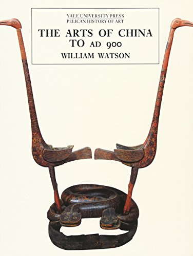 The Arts of China to A.D. 900