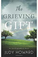 The Grieving Gift: An Autobiographical Novel Paperback