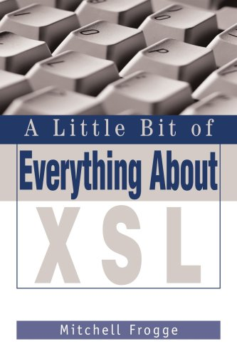 A Little Bit of Everything About XSL by iUniverse