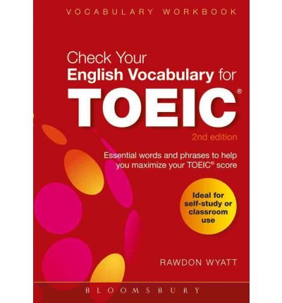 [(Check Your English Vocabulary for TOEIC: Essential Words and Phrases to Help You Maximize Your TOEIC Score)] [Author: Rawdon Wyatt] published on (July, 2012)