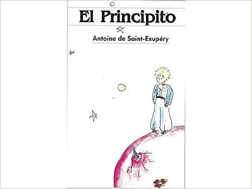 EL PRINCIPITO: Amazon.es: Antoine de Saint-Exupéry: Libros