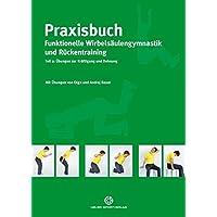 Praxisbuch funktionelle Wirbelsäulengymnastik und Rückentraining: Teil 2: Übungen zur Kräftigung und Dehnung