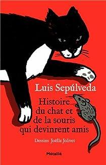 Histoire du chat et de la souris qui devinrent amis par Sepúlveda