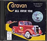 All Over You (Limited Edition) by Caravan (1996-11-21)