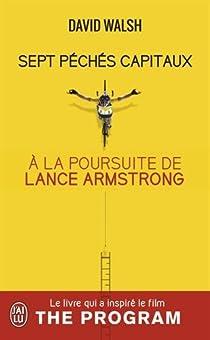 Sept péchés capitaux. A la poursuite de Lance Armstrong par Walsh