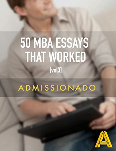 50 MBA Essays That Worked, Volume 3