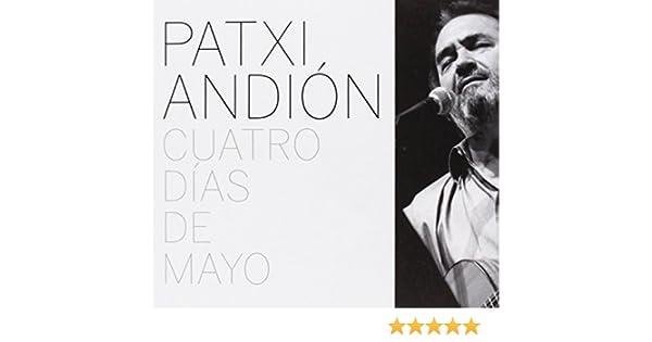 Cuatro Días De Mayo: Patxi Andión: Amazon.es: Música