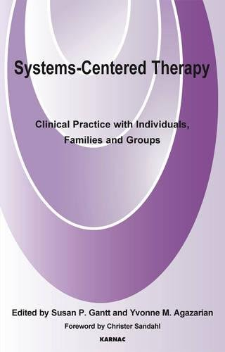 Systems-Centered Therapy: Clinical Practice with