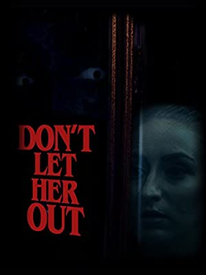 Don't Let Her Out