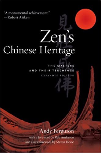 Zen's Chinese Heritage: The Masters and Their Teachings: Andy