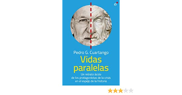 Amazon.com: Vidas paralelas (Spanish Edition) eBook: Pedro G. Cuartango: Kindle Store