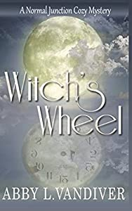 Witch's Wheel (Normal Junction Cozy Mystery)