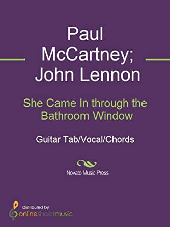 She came in through the bathroom window kindle edition by john lennon paul mccartney the for She came in through the bathroom window beatles