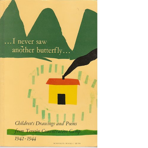 I Never Saw Another Butterfly:  Children's Drawings and Poems from Terezin Concentration Camp 1942-1944, Volavkova, Hana