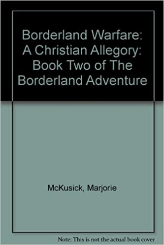 Borderland Warfare: A Christian Allegory: Book Two of The
