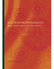 Major World Religions: From Their Origins To The Present