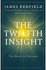 The Twelfth Insight: The Hour of Decision (Celestine Series) Paperback