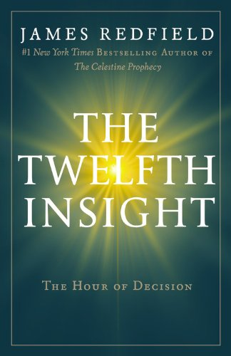 The Twelfth Insight: The Hour of Decision (Celestine Series)