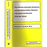 The Parental Alienation Syndrome and the Differentiation Between Fabricated and Genuine Child Sex Abuse, Richard A. Gardner, 0933812175