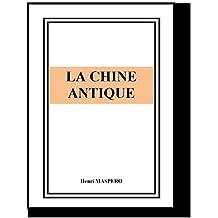 LA CHINE ANTIQUE (French Edition)