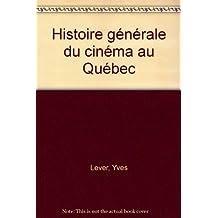 Hist. générale cinéma au Québec