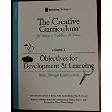 The Creative Curriculum for Infants, Toddlers & Twos - Objectives for Development & Learning, Vol. 3