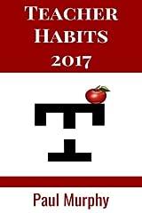 Teacher Habits 2017 Paperback
