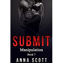Submit: Older Man, Adult Erotica, Explicit Story, First Time (Manipulation Book 7)