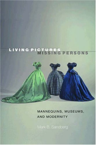 living-pictures-missing-persons-mannequins-museums-and-modernity