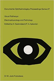 Book Visual Pathways: Electrophysiology and Pathology (Documenta Ophthalmologica Proceedings Series) (Volume 27)