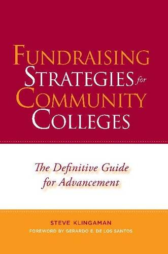 Fundraising Strategies for Community Colleges: The Definitive Guide for Advancement