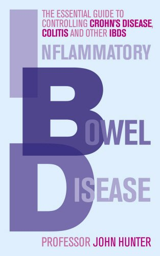 Inflammatory Bowel Disease: The Essential Guide to Controlling Crohn's Disease, Colitis and Other IBDs